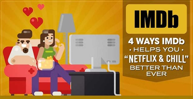 Imdb Helps You Netflix And Chill