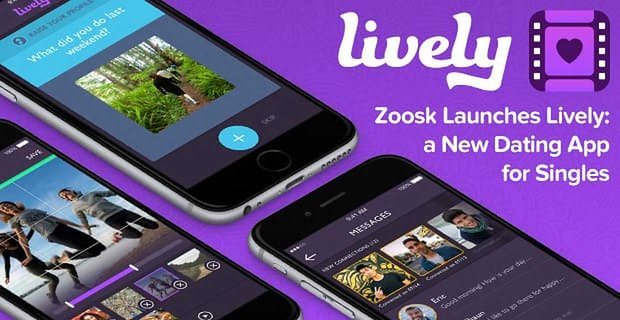 Zoosk's Newest Innovation: Lively is a Dating App Where Singles Use Videos to Tell Their Own Personal Story
