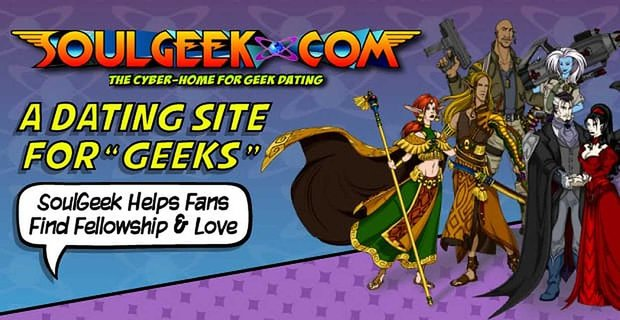 """A Dating Site for """"Geeks"""" — SoulGeek Helps Fans Find Fellowship and Love"""