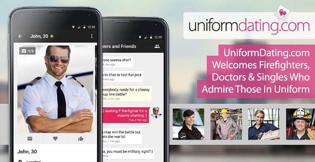 Everyone Needs a Hero — UniformDating.com Welcomes Firefighters, Doctors & Singles Who Admire Those in Uniform
