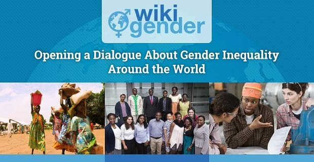 Wikigender: Opening a Dialogue About Gender Inequality Around the World — From Civil Liberties to Sexting