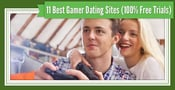 "11 Best ""Gamer Dating Site"" Options (100% Free Trials)"