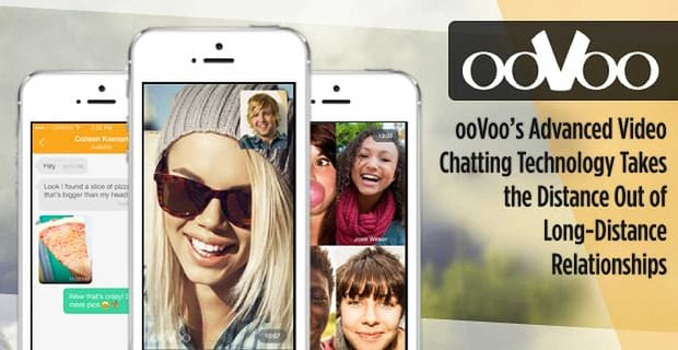 Oovoo Takes Distance Out Of Long Distance