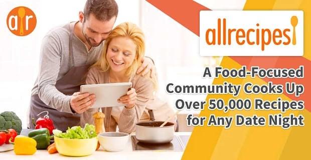 Allrecipes Stocks Millions Of Recipes For Any Date Night