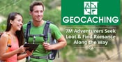 Geocaching™: Over 7M Adventurous People Seek Hidden Loot & Find Romance Along the Way