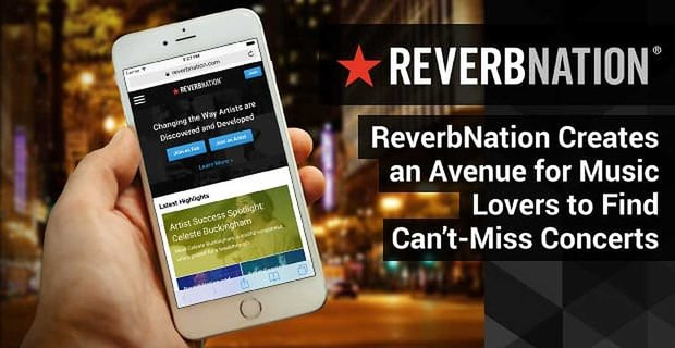 4 Million+ Rising Artists — ReverbNation Creates an Avenue for Music Lovers to Find Can't-Miss Concert Date Ideas