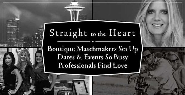 Straight To The Heart Boutique Matchmaking For Professionals