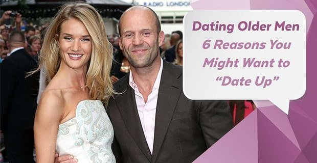 """Dating Older Men — 6 Reasons You Might Want to """"Date Up"""""""