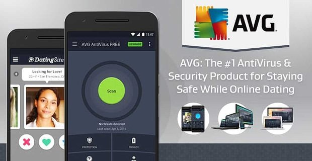 AVG: The #1 AntiVirus & Security Product for Staying Safe While Online Dating