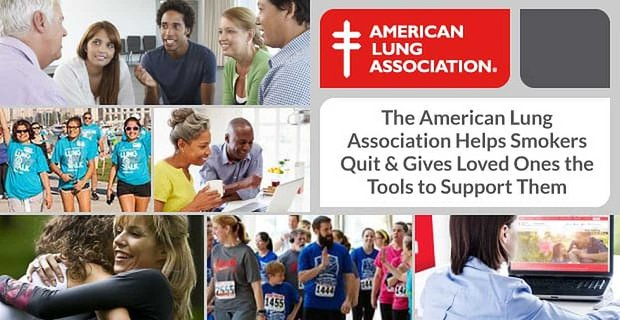 American Lung Association Helps Smokers Quit With Loved Ones Support