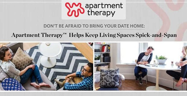 Don't Be Afraid to Bring Your Date Home — Apartment Therapy™ Helps Keep Living Spaces Spick-and-Span