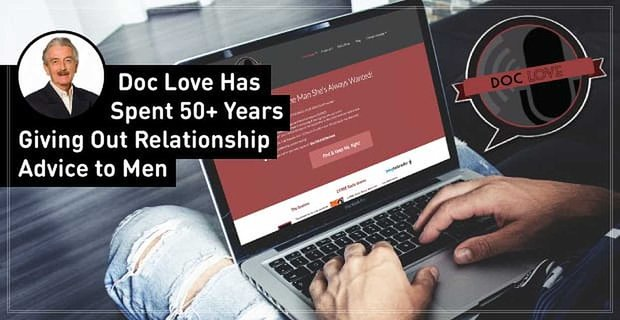 How to Keep Love Alive: Doc Love Has 50+ Years of Experience Giving Relationship Advice to Men