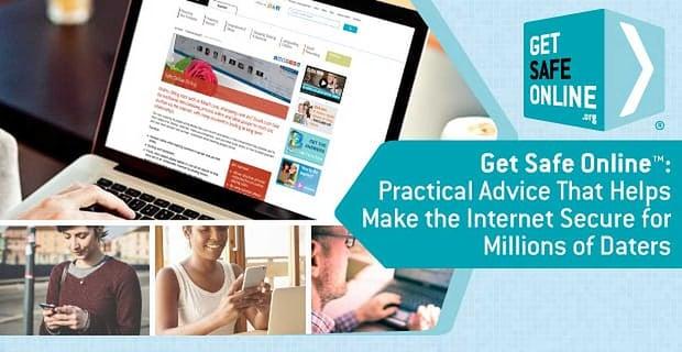 Get Safe Online Helps Make The Internet Secure For Daters