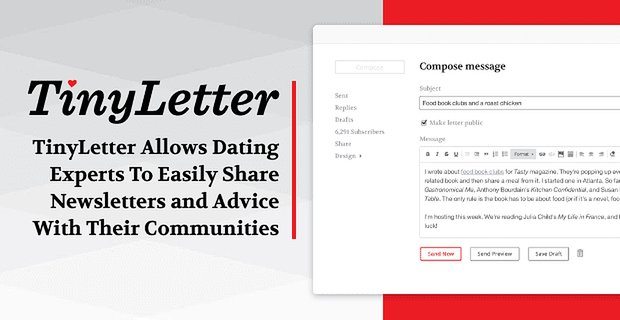 TinyLetter Allows Dating Experts to Easily Share Newsletters and Advice With Their Communities