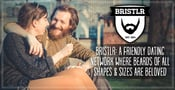 Bristlr: A Friendly Dating Network Where Beards of All Shapes & Sizes Are Beloved