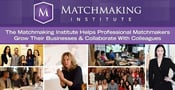 The Matchmaking Institute Helps Professional Matchmakers Grow Their Businesses & Collaborate With Colleagues