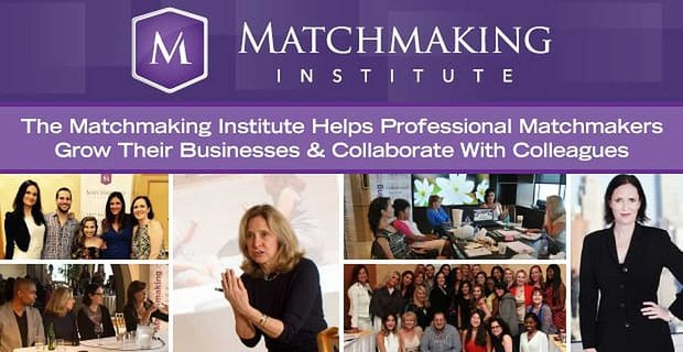 The Matchmaking Institute Helps Matchmakers Grow And Collaborate
