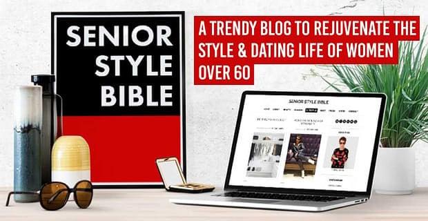 Senior Style Bible Blog Rejuvenates Dating Life For Senior Women
