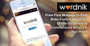 From First Message to First Date: Explore Wordnik's Online Dictionary to Communicate What's In Your Heart