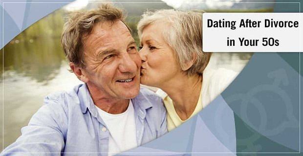 Dating After Divorce in Your 50s — 9 Ways for Men & Women to Start Over