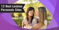 "12 Best ""Lesbian Personals"" Sites Online (Free, Black & Sex)"