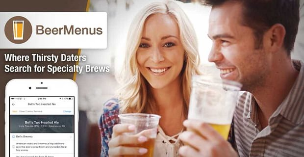 BeerMenus: Where Thirsty Beer Lovers Search for Specialty Brews to Liven Up Any Date Night