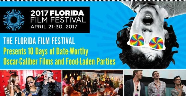 The Florida Film Festival Presents Ten Days Of Date Activities