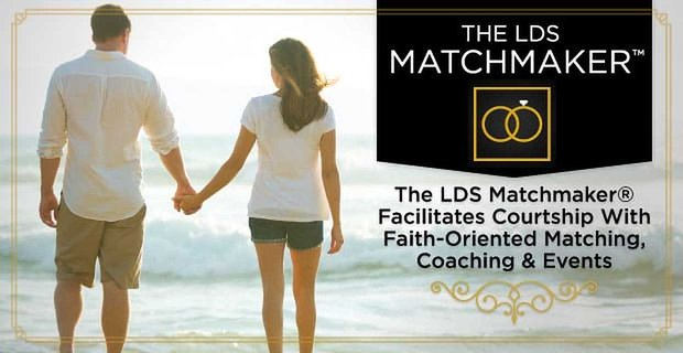 The Lds Matchmaker Offers Faith Oriented Matching And Coaching