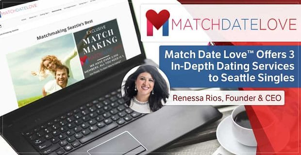 Match Date Love™ Gives Seattle Singles 3 Full-Service Ways to Get Out of Their Funk and Into Meaningful Relationships