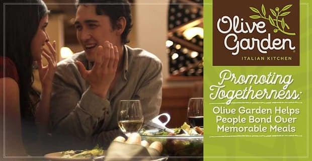 Promoting Togetherness: Olive Garden Helps Couples & Families Bond Over Memorable Meals