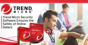 Trend Micro: Time-Tested Consumer Security Software Ensuring the Safety of Online Daters