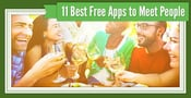 11 Best Free Apps to Meet People (Around You)