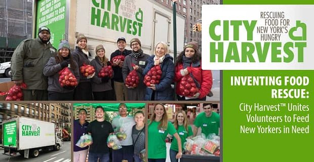 Inventing Food Rescue: City Harvest™ Unites Volunteers to Feed New Yorkers in Need