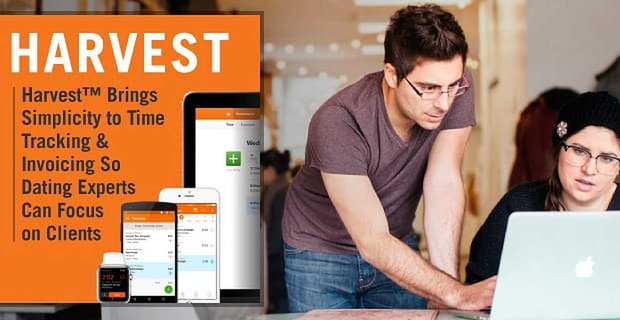 Harvest™ Brings Simplicity to Time Tracking & Invoicing So Dating Experts Can Focus on Clients