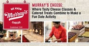 Murray's Cheese: Where Tasty Cheese Classes & Catered Treats Combine to Make a Fun Date Activity