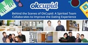Behind the Scenes of OkCupid — A Spirited Team Collaborates to Improve the Dating Experience