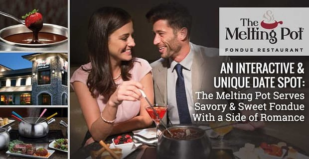 The Melting Pot Serves Fondue With A Side Romance