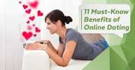 11 (Must-Know) Benefits of Online Dating