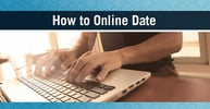 """How to Online Date"" — (9 Easy Tips for Success)"