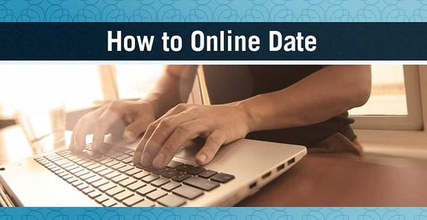 How To Online Date