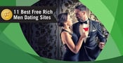 "11 Best ""Rich Men"" Dating Sites — (That Are 100% Free)"