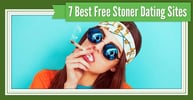 "7 Best ""Stoner"" Dating Site Options — (100% Free to Try)"