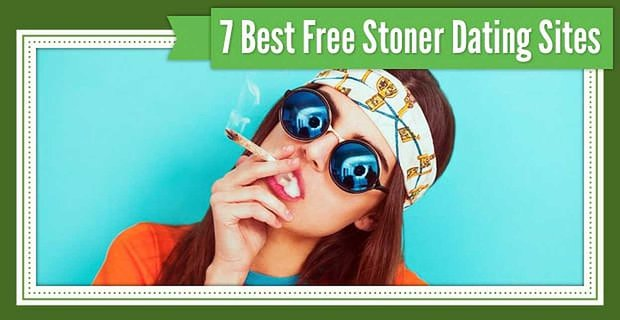 """7 Best """"Stoner"""" Dating Site Options — (100% Free to Try)"""