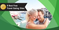 8 Best Travel Dating Sites That Are 100% Free