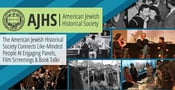 The American Jewish Historical Society Connects Like-Minded People At Engaging Panels, Film Screenings & Book Talks