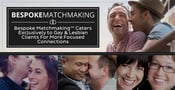 Bespoke Matchmaking™ Caters Exclusively to Gay & Lesbian Clients For More Focused Connections