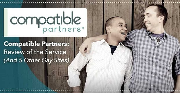 """""""Compatible Partners"""" — Review of the Service (And 5 Other Gay Sites)"""