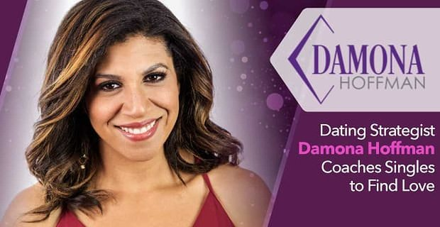 Certified Dating Strategist Damona Hoffman Gives Singles a Tactical Plan of Action to Find Love