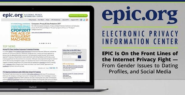 Epic Leads The Fight For Internet Privacy From Gender Issues To Dating Profiles