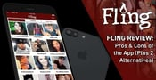 """""""Fling Review"""" — Pros & Cons of the App (Plus 2 Alternatives)"""